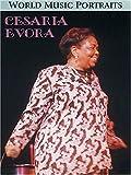 Cesaria Evora - World Music Portraits
