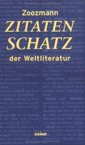 Zitatenschatz der Weltliteratur. Eine Sammlung von der Antike bis heute