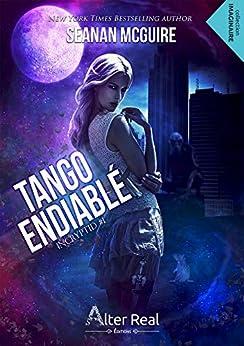 Tango endiablé: InCryptid, T1 par [Seanan Mcguire, Delhia Alby]