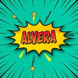 Alvera: Draw Your Own Comic Super Hero Adventures with this Personalized Vintage Theme Birthday Gift Pop Art Blank Comic Storyboard Book for Alvera | 150 pages with variety of templates