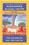 The Colors of All the Cattle: No. 1 Ladies' Detective Agency (19) (No 1. Ladies' Detective Agency)