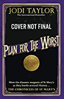 Plan for the Worst (Chronicles of St. Mary's)