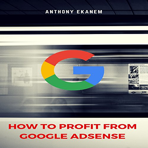 How to Profit from Google Adsense audiobook cover art
