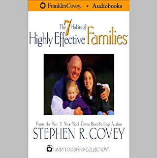 The 7 Habits of Highly Effective Families                   By:                                                                                                                                 Stephen R. Covey                               Narrated by:                                                                                                                                 Stephen R. Covey                      Length: 3 hrs and 11 mins     469 ratings     Overall 4.4