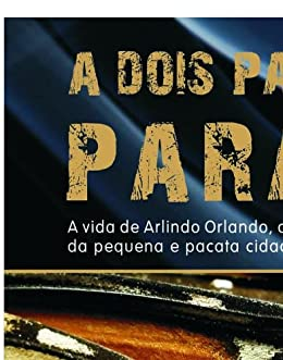 A Dois Passos Do Paraiso Ebooks Na Amazon Com Br