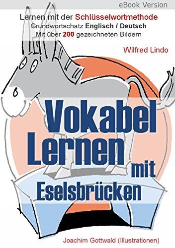 Vokabel Lernen mit Eselsbrücken. Lernen mit der Schlüsselwortmethode. Grundwortschatz English / Deutsch (German Edition)