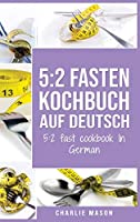 5: 2 Fasten Kochbuch Auf Deutsch/ 5:2 fast cookbook In German