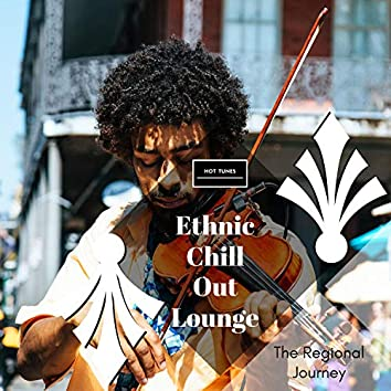 Ethnic Chill Out Lounge - The Regional Journey