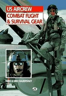 U S Aircrew Combat Flight and Survival Gear by Hans Halberstadt (1996-05-01)