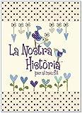 La Nostra Historia - Per al Meu Fill - Cuéntame tu vida