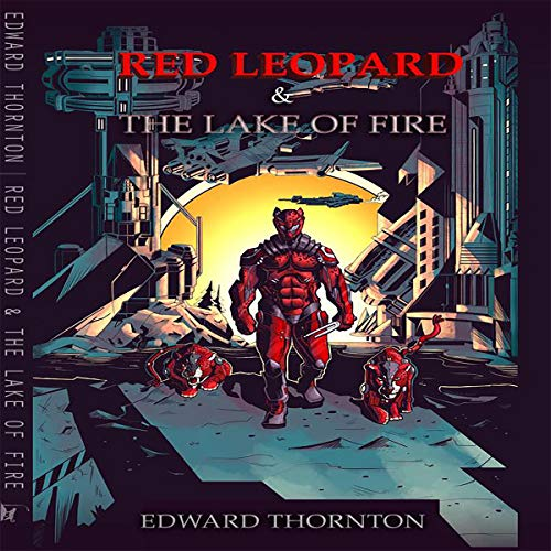 Red Leopard & the Lake of Fire Audiobook By Edward Thornton cover art