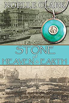 Stone Of Heaven And Earth by [Noelle Clark]