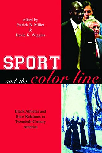 Sport and the Color Line: Black Athletes and Race Relations in Twentieth...