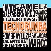 Tecno-Rumba Especial 10 Años De Camela, Calaitos, Tijeritas y Muchos Mas...