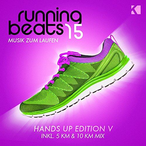 Running Beats 15 - Musik zum Laufen (Hands up Edition V) [Inkl. 5 KM & 10 KM Mix]