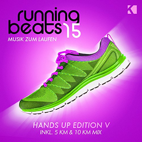 Running Beats 15 - Musik zum Laufen (Hands up Edition V) [Inkl. 5 KM & 10 KM Mix]