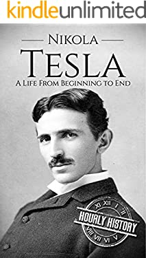 Nikola Tesla: A Life From Beginning to End (Biographies of Inventors)