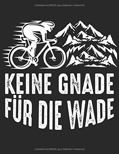 Meine Radtouren: Dokumentiere deine Fahrrad, Mountainbike, Rennrad Touren und Ausflüge ♦ Tagebuch für über 100 Touren ♦ Verbessere deine Fitness und ... Format ♦ Motiv: Keine Gnade für die Wade 7