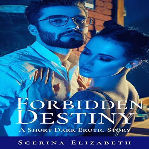 Forbidden Destiny: A Short Dark Erotic Story  By  cover art