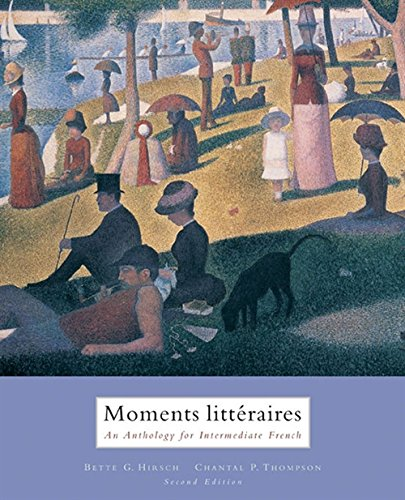 Moments Litteraires: An Anthology for Intermediate French (English and French Edition)