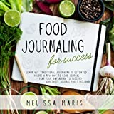 Food Journaling for Success: Learn proactive food journaling and plan for success!