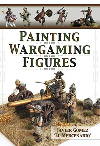 Painting Wargaming Figures (English Edition)
