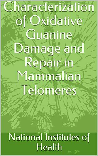 Characterization of Oxidative Guanine Damage and Repair in Mammalian Telomeres (English Edition)