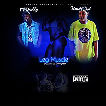 Leg Muscle  feat Kool Carl   Original Mix Dirty  [Explicit]
