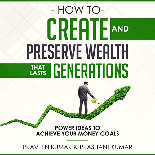 How to Create and Preserve Wealth That Lasts Generations audiobook cover art
