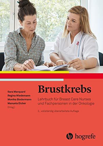 Brustkrebs: Lehrbuch für Breast Care Nurses und Fachpersonen in der Onkologie