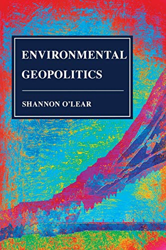 Environmental Geopolitics (Human Geography in the Twenty-First Century: Issues and Applications)