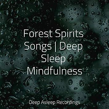 Forest Spirits Songs | Deep Sleep Mindfulness