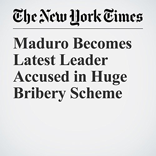 Maduro Becomes Latest Leader Accused in Huge Bribery Scheme copertina