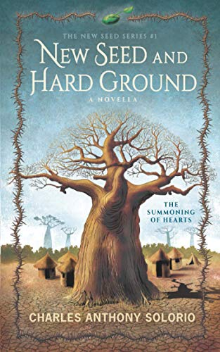 New Seed and Hard Ground: The Summoning of Hearts (The New Seed)