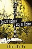Capital Punishment - A Capital Mistake