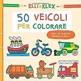 50 Veicoli per Colorare - Libro da Colorare Bambini 2 Anni +: Camion dei Pompieri, Auto della Polizia, Mietitrebbia, Camion della Spazzatura, Razzo, Locomotiva e Molti Altri