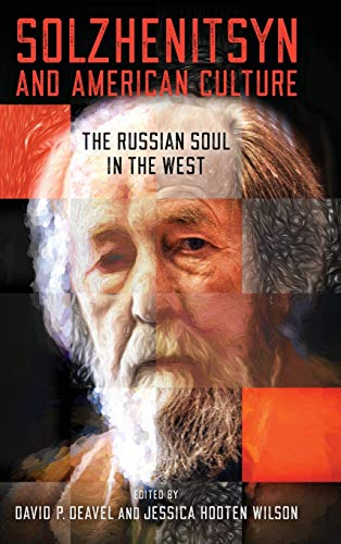 Image of Solzhenitsyn and American Culture: The Russian Soul in the West (The Center for Ethics and Culture Solzhenitsyn Series)