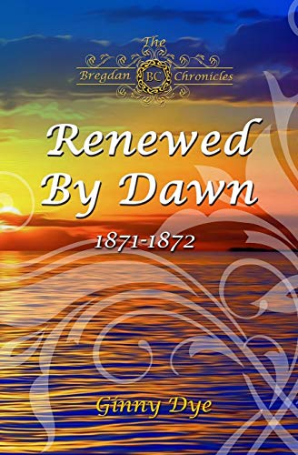 Compare Textbook Prices for Renewed By Dawn: # 17 in The Bregdan Chronicles Historical Fiction Romance Series  ISBN 9798640423686 by Dye, Ginny