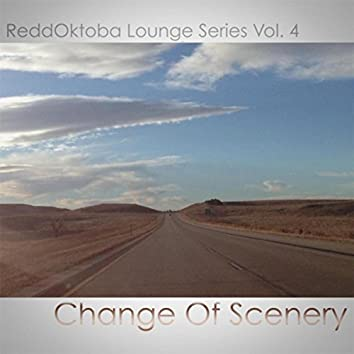 Reddoktoba Lounge Series, Vol. 4: Change of Scenery