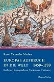 Europas Aufbruch in die neue Welt: Entdecker, Conquistadoren, Navigatoren, Freibeuter - Rene A Marboe