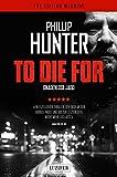 TO DIE FOR - GNADENLOSE JAGD: Thriller, Hard Boiled