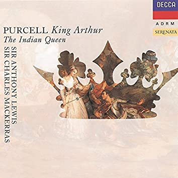 Purcell: King Arthur; The Indian Queen