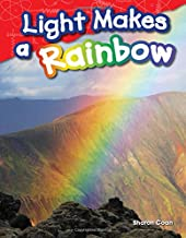 Teacher Created Materials - Science Readers: Content and Literacy: Light Makes a Rainbow - Grade 1 - Guided Reading Level H