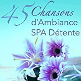 45 Chansons d'Ambiance Spa Déten...