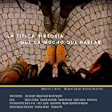 La Típica Historia Que da Mucho Que Hablar (feat. Beatriz Jimenez, Eduardo Hernández, Isabel Hames, Vanesa Barrena, Luis D. Agulló &...