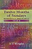 Twelve Months of Sundays Year B - Reflections on Bible Readings (Relections on Bible Readings)