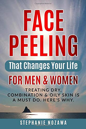 FACE PEELING That Changes Your Life: For Men & Women