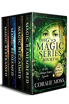The Magic Series: Box Set 1 of the Calliope Jones novels Kindle Edition by Coralie Moss