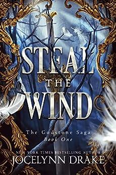 Steal the Wind (Godstone Saga Book 1) by [Jocelynn Drake]