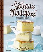 Gâteaux magiques - 1 préparation, 3 textures d'Aurélie Desgages